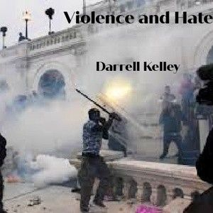 Darrell Kelley – Violence and Hate