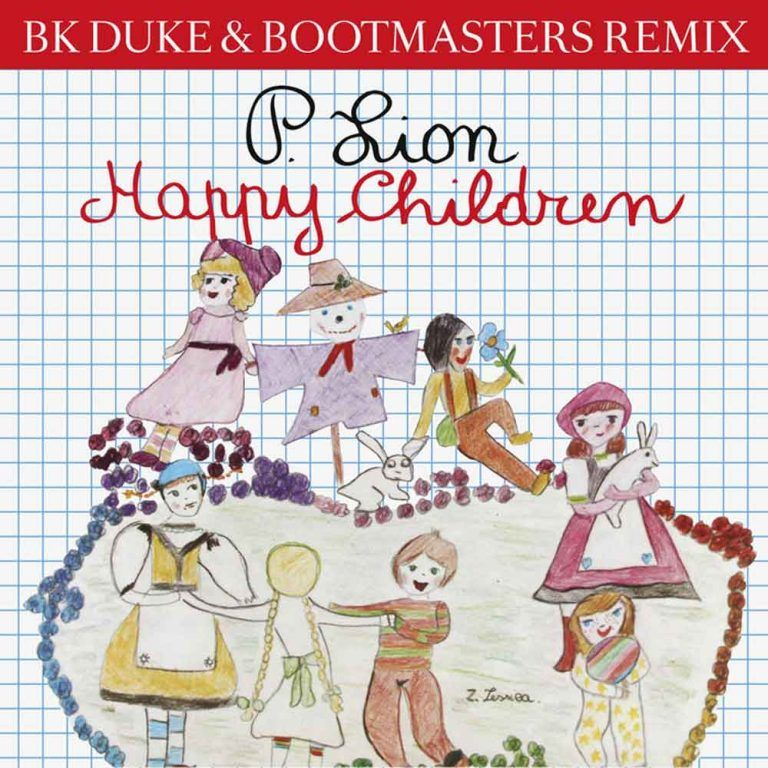 P. Lion – Happy Children (BK Duke & Bootmasters Remix)