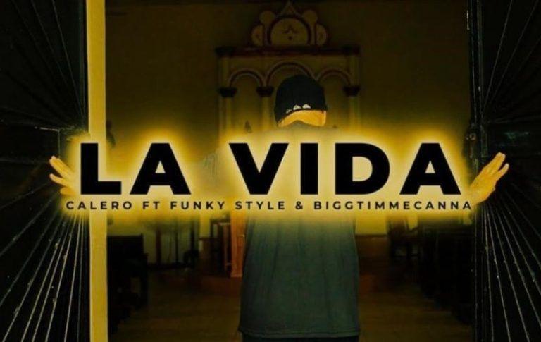LA VIDA CALERO FT FUNKY STYLE & BIGGTIMMECANNA