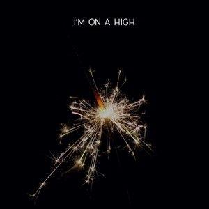 I'm On A High