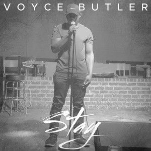 Stay – Voyce Butler
