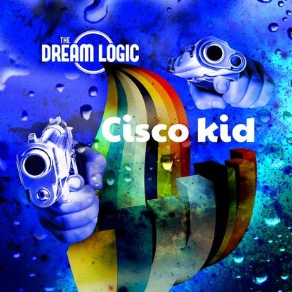 Cisco Kid -The Dream Logic