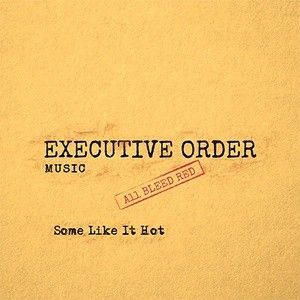 Some Like It Hot – Executive Order